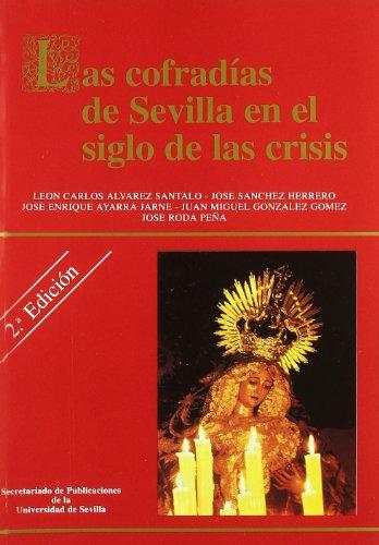 Descargar Libro Las cofradías de Sevilla en el siglo de las crisis. (Colección Cultura Viva) de León Carlos Alvarez Santaló