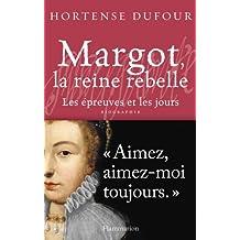 Margot, la reine rebelle : Les épreuves et les jours