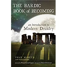 The Bardic Book of Becoming: An Introduction to Modern Druidry