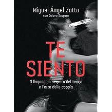 Te siento: Il linguaggio segreto del tango e l'arte della coppia