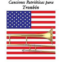Canciones Patrióticas para Trombón: 10 Canciones de Estados Unidos (Spanish Edition)