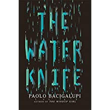 The Water Knife by Paolo Bacigalupi (2015-05-28)