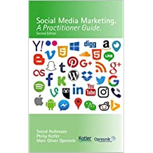 Social Media Marketing: A Practitioner Guide (Opresnik Management Guides Book 2) (English Edition)