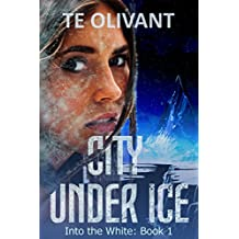 City Under Ice (Into the White Book 1)