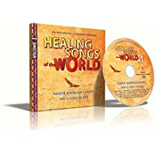 Healing Songs of the World - Volume I: Native American Songs you´ll love to sing