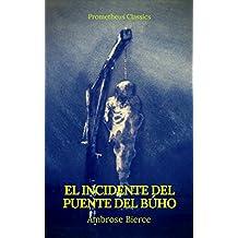 El incidente del Puente del Búho (Prometheus Classics)