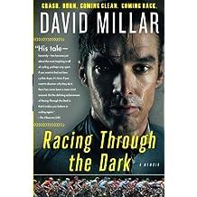 Racing Through the Dark: Crash. Burn. Coming Clean. Coming Back. by David Millar (2015-10-24)