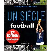 Un siècle de football 2013 - 17ème édition -