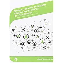 Emisión y gestión de llamadas salientes en un servicio de teleasistencia: Planificación de agendas y elaboración de informes (Servicios socioculturales y a la comunidad)