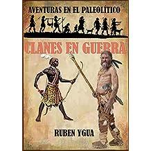 CLANES EN GUERRA (AVENTURAS EN EL PALEOLÍTICO nº 1)