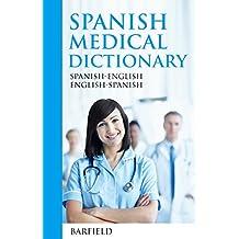 Spanish Medical Dictionary:: Spanish-English English-Spanish (English Edition)