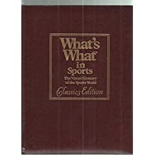What's What in Sports: The Visual Glossary of the Sports World