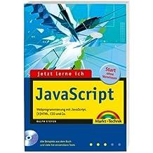 Jetzt lerne ich Javascript: Webprogrammierung mit JavaScript, (X)HTML, CSS und Co.