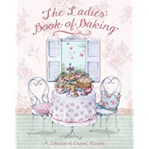 The Ladies' Book of Baking - Love Food by Love Food Editors Parragon Books (3-May-2013) Hardcover