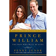 Prince William: The Man Who Would Be King