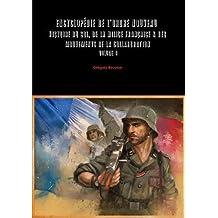 Encyclopedie de L'Ordre Nouveau - Histoire Du Sol, de la Milice Francaise & Des Mouvements de la Collaboration Volume 4
