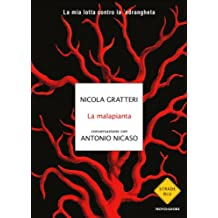 La malapianta (Strade blu. Non Fiction) (Italian Edition)