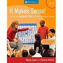 It Makes Sense! Using the Hundreds Chart to Build Number Sense, Grades K-2 by Melissa Conklin (2012-04-15)
