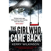 The Girl Who Came Back: A totally gripping psychological thriller with a twist you won't see coming (English Edition)
