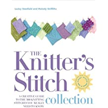 The Knitter's Stitch Collection: A Creative Guide to the 300 Knitting Stitches You Really Need to Know