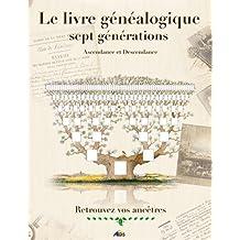 Le livre généalogique sept générations