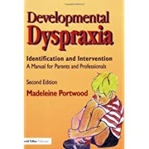 Developmental Dyspraxia: Identification and Intervention: A Manual for Parents and Professionals by Portwood, Madeleine ( 1999 )