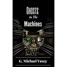 GHOSTS IN THE MACHINES.: Scary true stories of the paranormal.: How Ghosts and Demons hijack Technology (True Paranormal Stories Book 4) (English Edition)