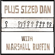 Plus Sized Dan With Marshall Ruffin
