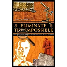 Eliminate the Impossible: An Examination of the World of Sherlock Holmes on Page and Screen