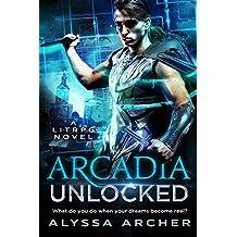 Arcadia Unlocked: A LitRPG Novel (Arcadia LitRPG Book 1) (English Edition)
