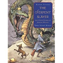 The Serpent Slayer: and Other Stories of Strong Women