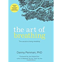 Art of Breathing: The Secret to Living Mindfully