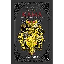 Kama: The Story of the Kama Sutra