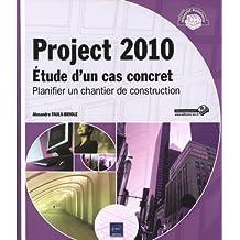 Project 2010 - Étude d'un cas concret : Planifier un chantier de construction