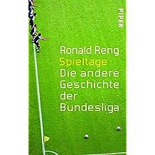 Spieltage: Die andere Geschichte der Bundesliga