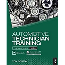 [(Automotive Technician Training: Practical Worksheets Level 1)] [By (author) Tom Denton] published on (July, 2015)
