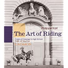 [(The Art of Riding : Classical Dressage to High School)] [By (author) Philippe Karl] published on (November, 2010)