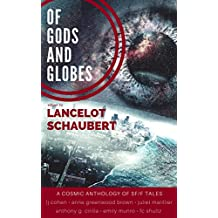 Of Gods and Globes: A Cosmic Anthology