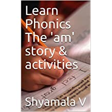 Learn Phonics The 'am' story & activities (English Edition)
