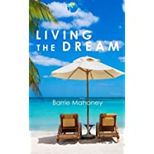 Living the Dream (Letters from the Atlantic) by Barrie Mahoney (2015-12-18)