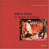 Albert Kahn : Le monde en couleurs Autochromes 1908-1931