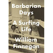 Barbarian Days: A Surfing Life-