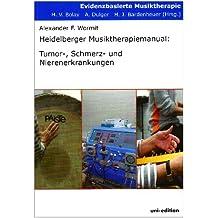 Heidelberger Musiktherapiemanual: Tumor, Schmerz- und Nierenerkrankungen (Evidenzbasierte Musiktherapie)