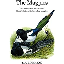 The Magpies: The Ecology and Behaviour of Black-billed and Yellow-billed Magpies (Poyser Monographs)