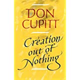 Creation Out of Nothing by Don Cupitt (2012-10-09)