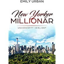 New Yorker Millionär - Unverhofft verliebt: Band 1