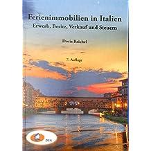 Ferienimmobilien in Italien - Erwerb, Besitz, Verkauf und Steuern (Immobilien im Ausland)