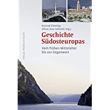 Geschichte Südosteuropas: Vom frühen Mittelalter bis zur Gegenwart (Kulturgeschichte)