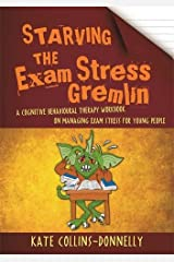 Starving the Exam Stress Gremlin: A Cognitive Behavioural Therapy Workbook on Managing Exam Stress for Young People (Gremlin and Thief CBT Workbooks) Paperback