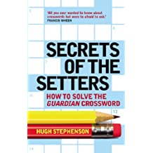"""Secrets of the Setters: How to Solve the """"Guardian"""" Crossword"""